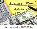 Business plan with  money, calculator and pen. - stock photo
