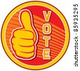 Vote (badge, design, elections pin, vote pin ) - stock vector